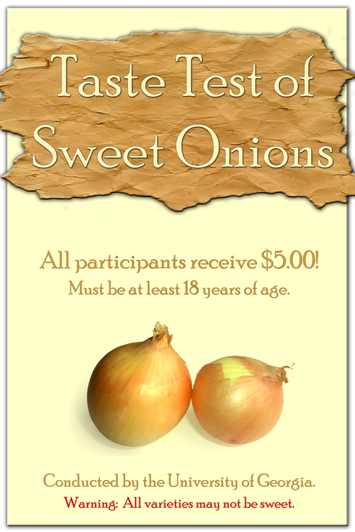 taste test for sweet onions. Participants must be 18 years old and will receive 5 dollars. All varieties may not be sweet.